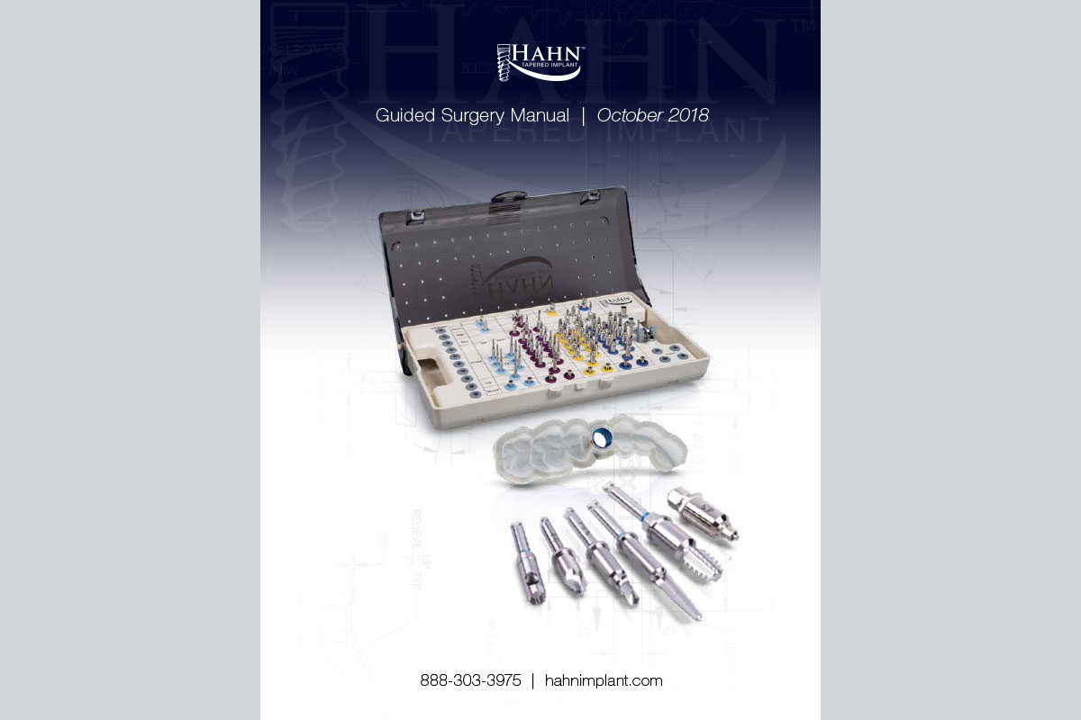 Guided Surgery Manual - For the delivery of Hahn Tapered Implants utilizing digital treatment planning and case-specific surgical guides.